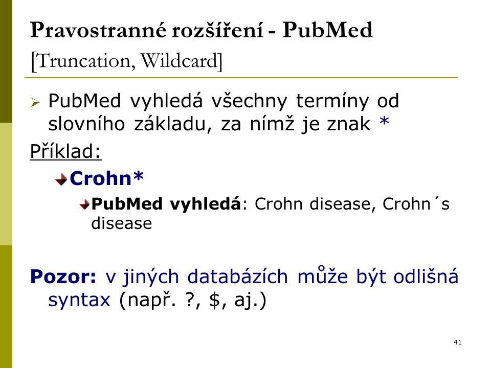 Pravostranné rozšíření - PubMed [Truncation, Wildcard]